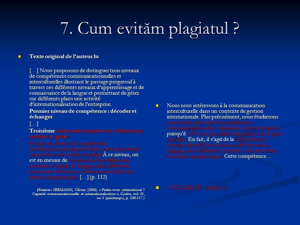 7. Cum evităm plagiatul .