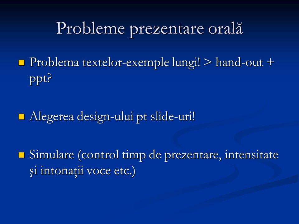 Probleme prezentare orală Problema textelor-exemple lungi.