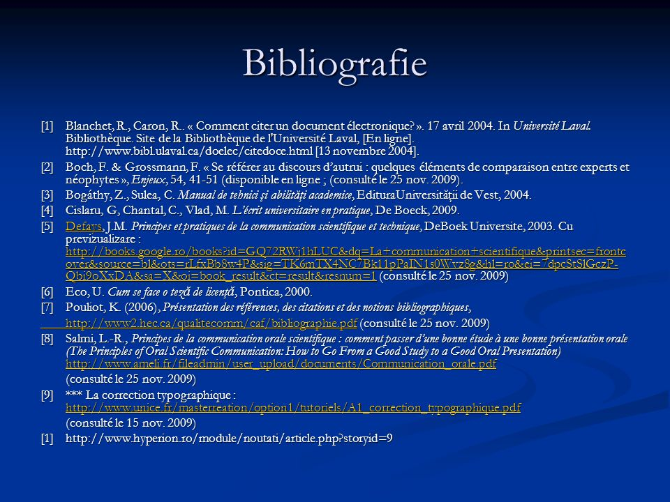 Bibliografie [1]Blanchet, R., Caron, R.. « Comment citer un document électronique.