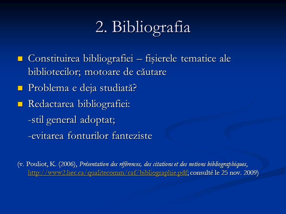 2. Bibliografia Constituirea bibliografiei – fişierele tematice ale bibliotecilor; motoare de căutare Constituirea bibliografiei – fişierele tematice