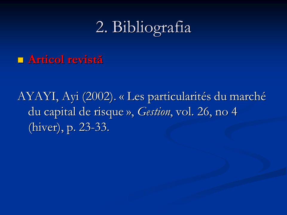 2. Bibliografia Articol revistă Articol revistă AYAYI, Ayi (2002).