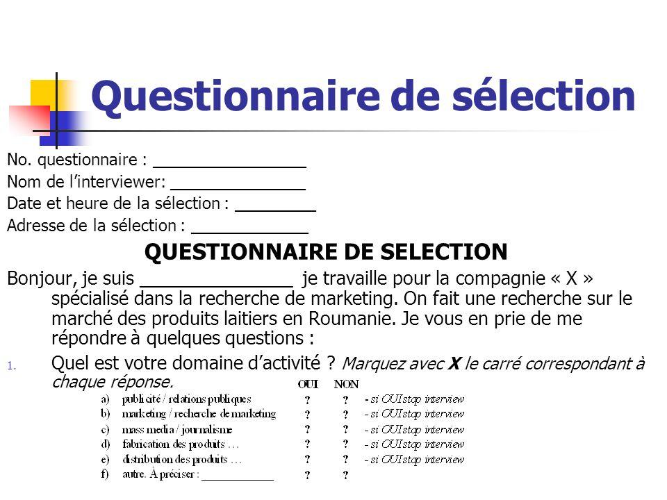Questionnaire de sélection No. questionnaire : _________________ Nom de linterviewer: _______________ Date et heure de la sélection : _________ Adress
