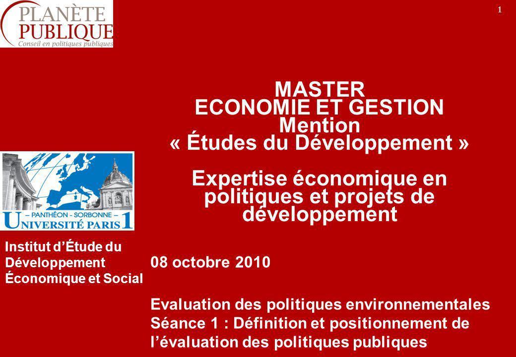 1 MASTER ECONOMIE ET GESTION Mention « Études du Développement » Expertise économique en politiques et projets de développement 08 octobre 2010 Evalua