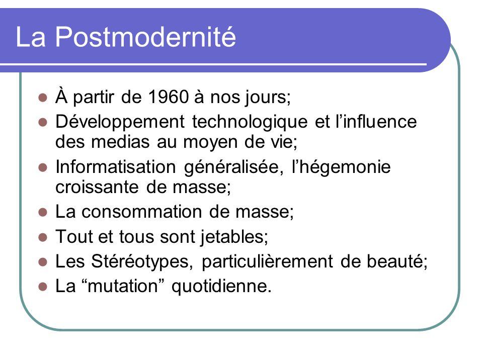 La Postmodernité À partir de 1960 à nos jours; Développement technologique et linfluence des medias au moyen de vie; Informatisation généralisée, lhég
