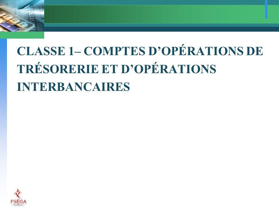 CLASSE 1– COMPTES DOPÉRATIONS DE TRÉSORERIE ET DOPÉRATIONS INTERBANCAIRES