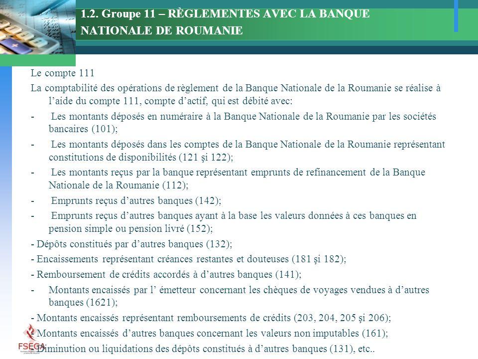 1.2. Groupe 11 – RÈGLEMENTES AVEC LA BANQUE NATIONALE DE ROUMANIE Le compte 111 La comptabilité des opérations de règlement de la Banque Nationale de
