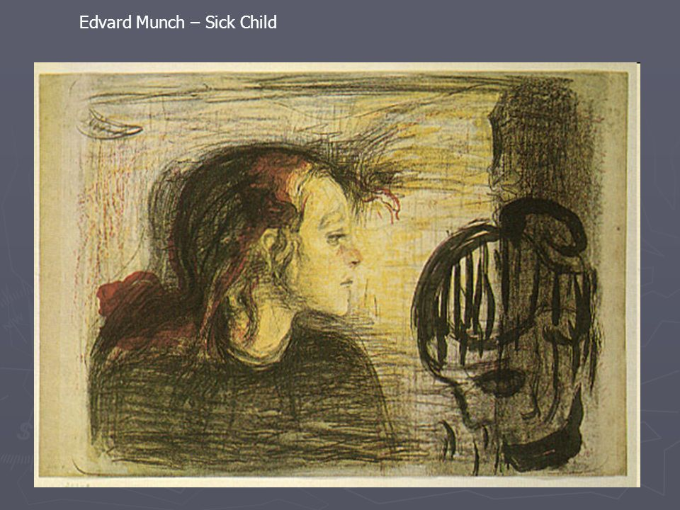 Edvard Munch – Sick Child