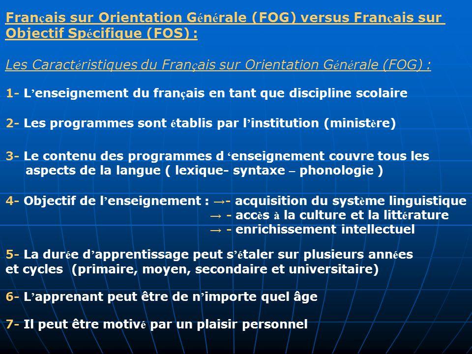 7- Il peut être motiv é par un plaisir personnel Fran ç ais sur Orientation G é n é rale (FOG) versus Fran ç ais sur Objectif Sp é cifique (FOS) : Les