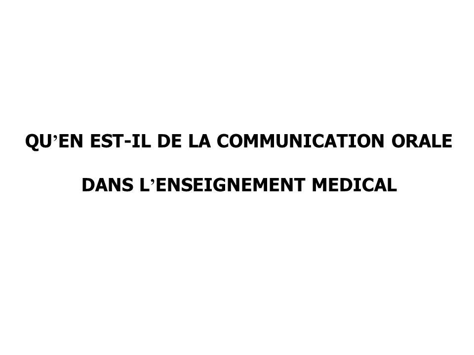 QU EN EST-IL DE LA COMMUNICATION ORALE DANS L ENSEIGNEMENT MEDICAL