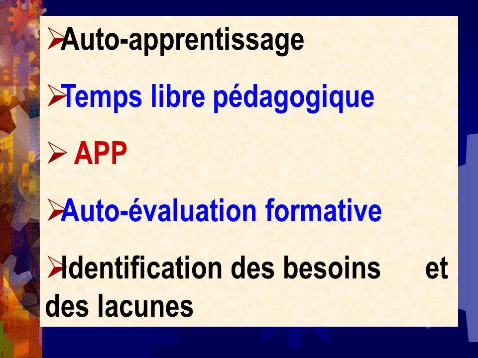 Auto-apprentissage Temps libre pédagogique APP Auto-évaluation formative Identification des besoins et des lacunes