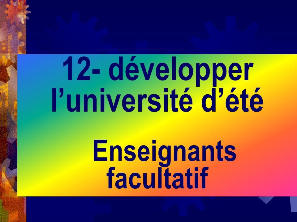 12- développer luniversité dété Enseignants facultatif