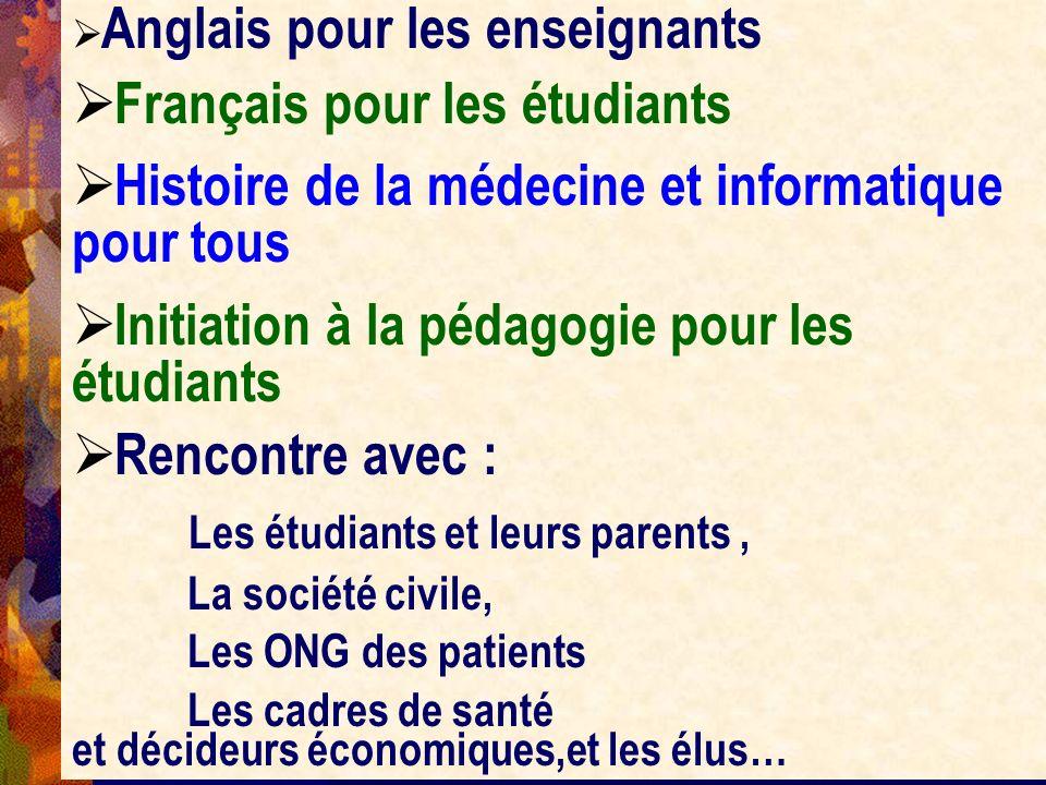 Anglais pour les enseignants Français pour les étudiants Histoire de la médecine et informatique pour tous Initiation à la pédagogie pour les étudiant