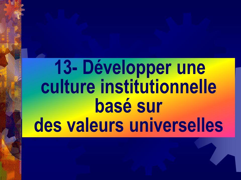 13- Développer une culture institutionnelle basé sur des valeurs universelles