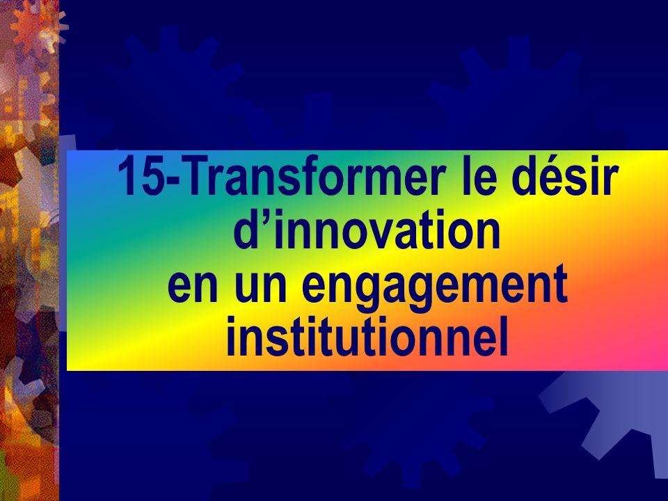 15-Transformer le désir dinnovation en un engagement institutionnel