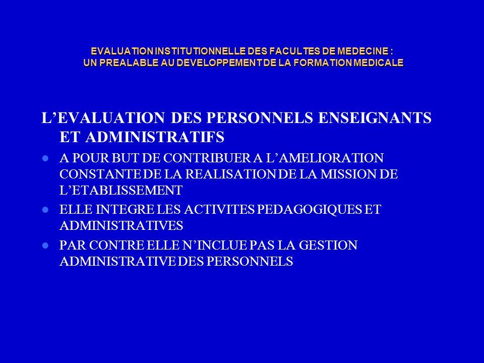 EVALUATION INSTITUTIONNELLE DES FACULTES DE MEDECINE : UN PREALABLE AU DEVELOPPEMENT DE LA FORMATION MEDICALE LEVALUATION DES PERSONNELS ENSEIGNANTS E