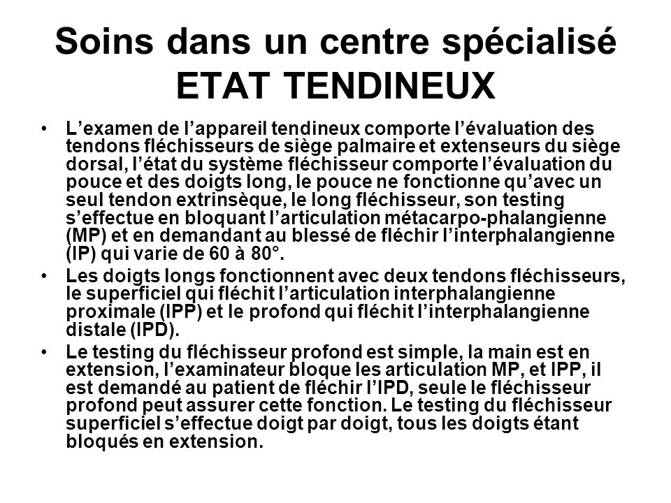 Soins dans un centre spécialisé ETAT TENDINEUX Lexamen de lappareil tendineux comporte lévaluation des tendons fléchisseurs de siège palmaire et exten