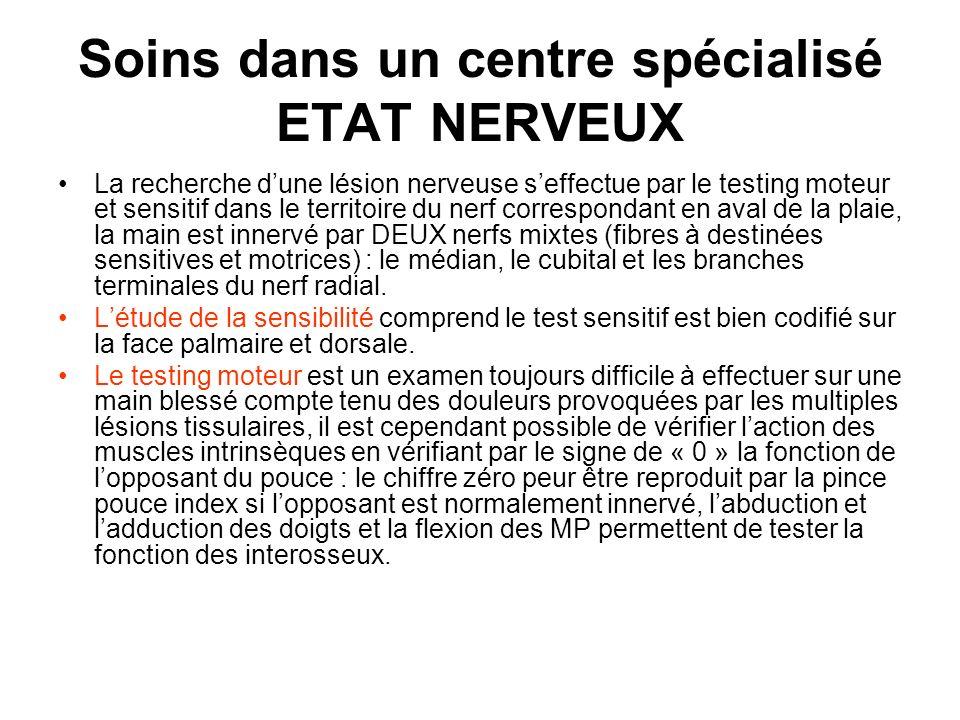 Soins dans un centre spécialisé ETAT NERVEUX La recherche dune lésion nerveuse seffectue par le testing moteur et sensitif dans le territoire du nerf