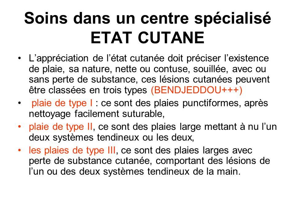 Soins dans un centre spécialisé ETAT CUTANE Lappréciation de létat cutanée doit préciser lexistence de plaie, sa nature, nette ou contuse, souillée, a