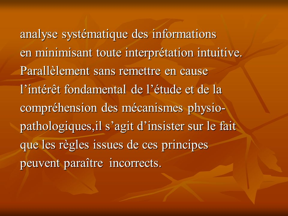 analyse systématique des informations en minimisant toute interprétation intuitive.