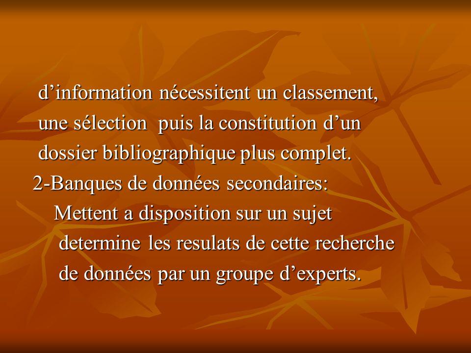 dinformation nécessitent un classement, dinformation nécessitent un classement, une sélection puis la constitution dun une sélection puis la constitution dun dossier bibliographique plus complet.