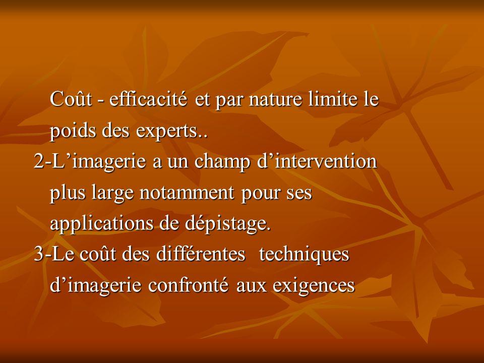 Coût - efficacité et par nature limite le Coût - efficacité et par nature limite le poids des experts..