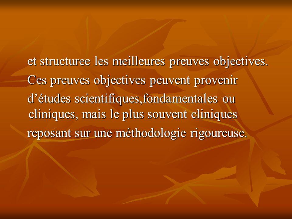 et structuree les meilleures preuves objectives. et structuree les meilleures preuves objectives.