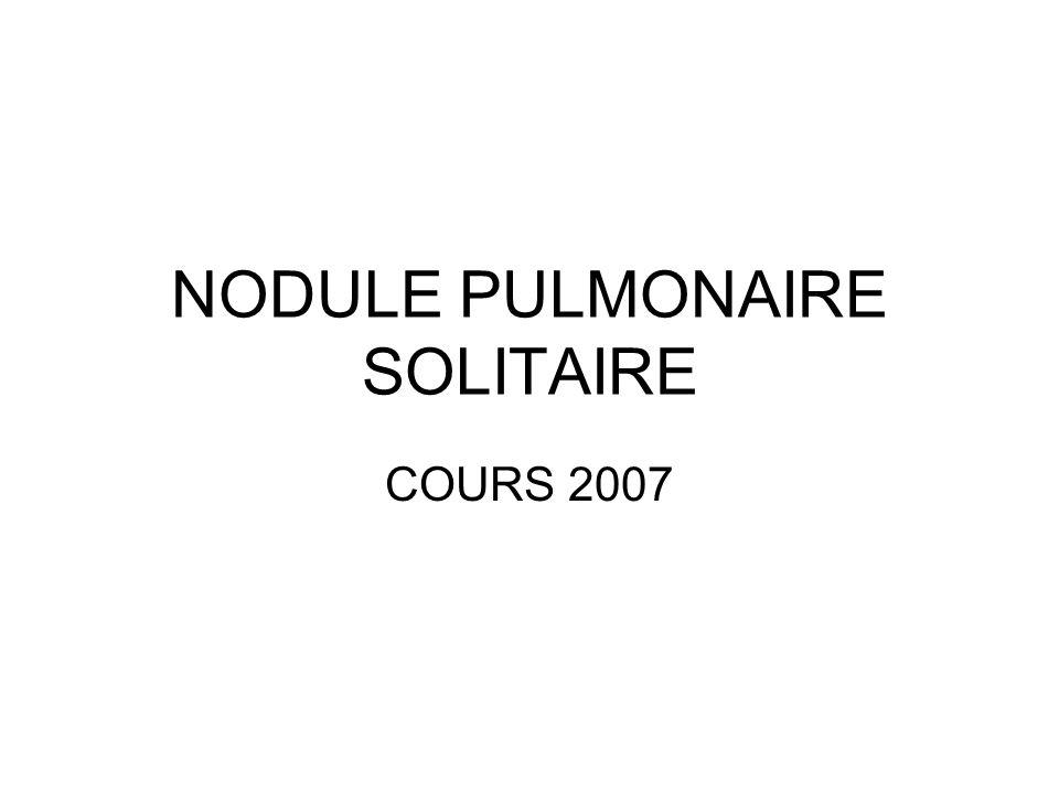NODULE PULMONAIRE SOLITAIRE COURS 2007