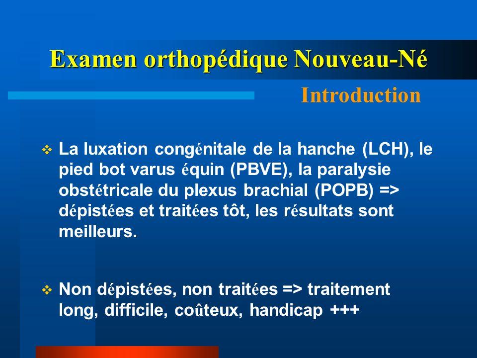 La luxation cong é nitale de la hanche (LCH), le pied bot varus é quin (PBVE), la paralysie obst é tricale du plexus brachial (POPB) => d é pist é es