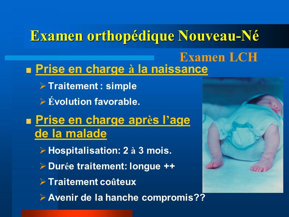 Examen orthopédique Nouveau-Né Objectifs Dépister - Premier signes urgences orthopédiques (PBVE, POPB,…).