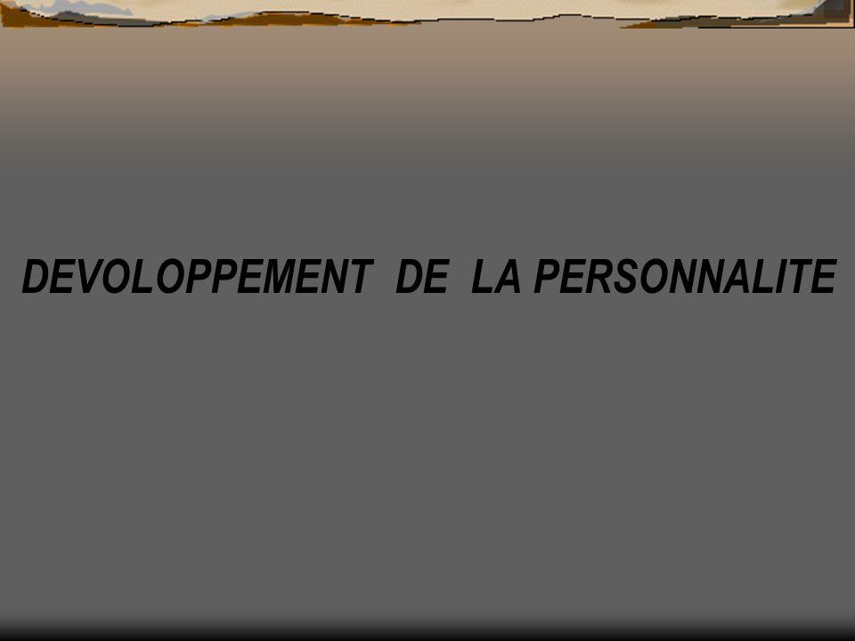 DEVOLOPPEMENT DE LA PERSONNALITE