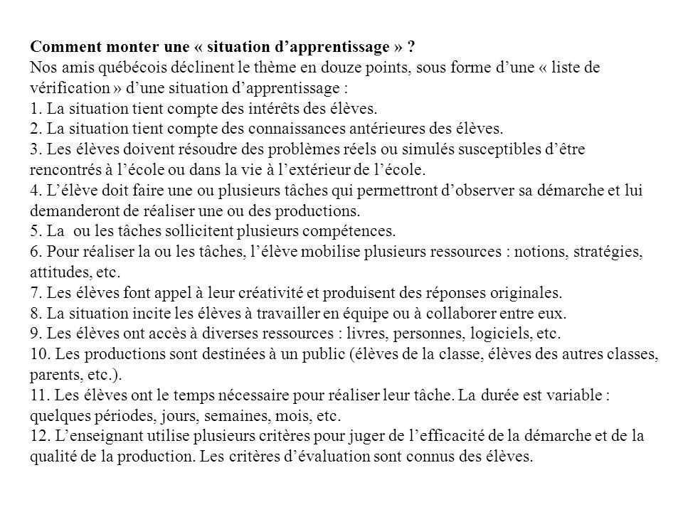 Comment monter une « situation dapprentissage » ? Nos amis québécois déclinent le thème en douze points, sous forme dune « liste de vérification » dun