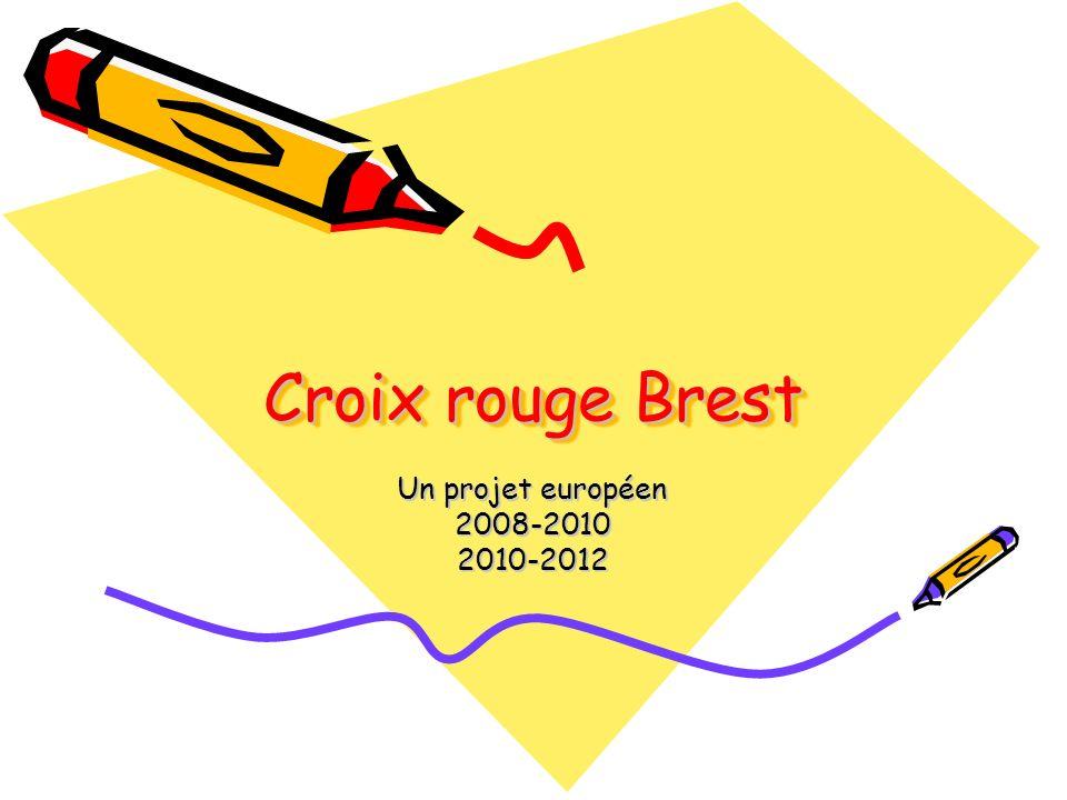 Croix rouge Brest Un projet européen 2008-20102010-2012