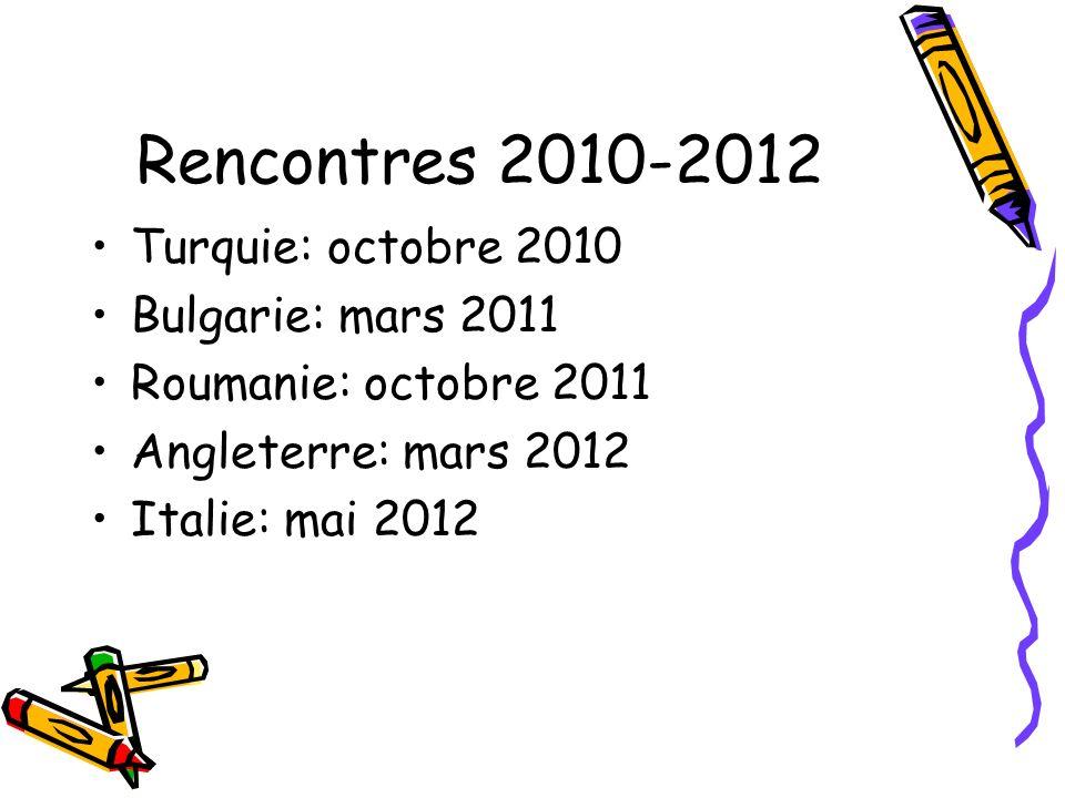 Rencontres 2010-2012 Turquie: octobre 2010 Bulgarie: mars 2011 Roumanie: octobre 2011 Angleterre: mars 2012 Italie: mai 2012