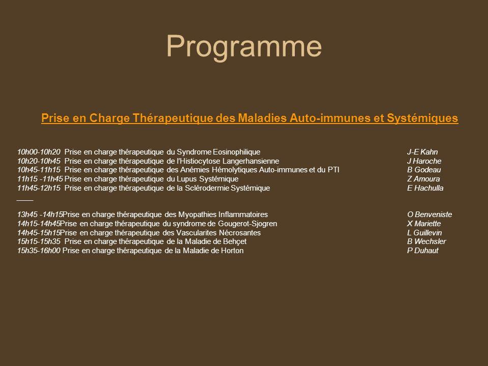 Programme Prise en Charge Thérapeutique des Maladies Auto-immunes et Systémiques 10h00-10h20 Prise en charge thérapeutique du Syndrome EosinophiliqueJ