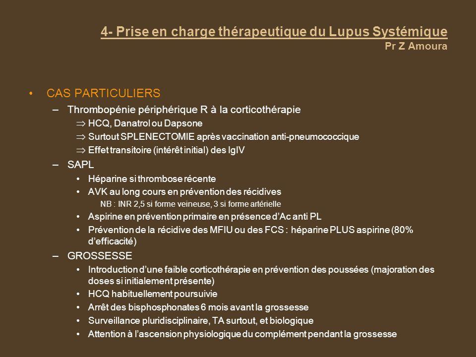 4- Prise en charge thérapeutique du Lupus Systémique Pr Z Amoura CAS PARTICULIERS –Thrombopénie périphérique R à la corticothérapie HCQ, Danatrol ou D
