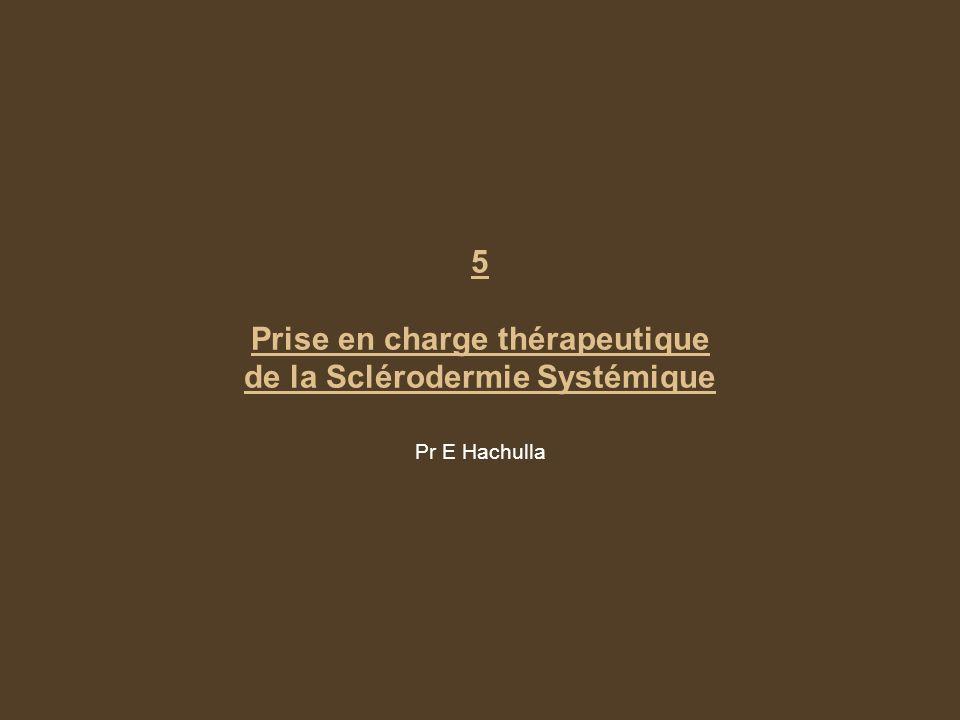 5 Prise en charge thérapeutique de la Sclérodermie Systémique Pr E Hachulla