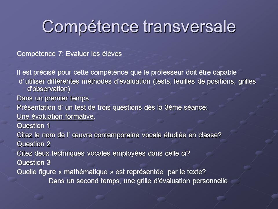 Compétence transversale Compétence 7: Evaluer les élèves Il est précisé pour cette compétence que le professeur doit être capable utiliser différentes