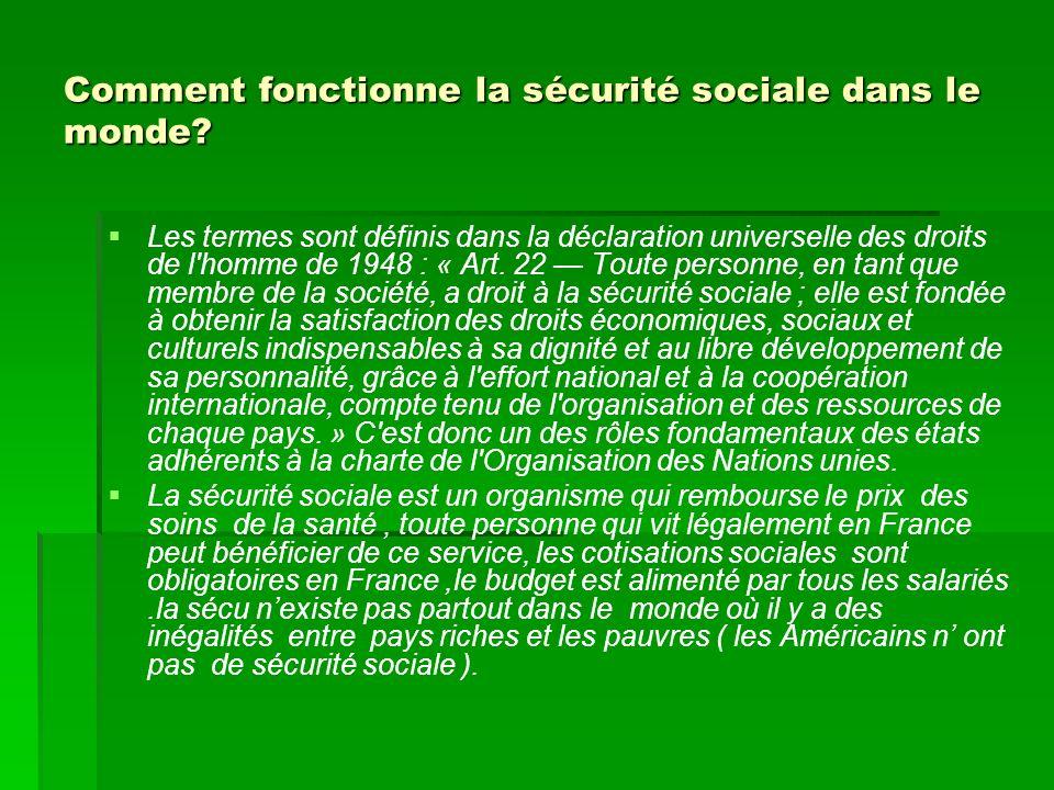 Comment fonctionne la sécurité sociale dans le monde? Les termes sont définis dans la déclaration universelle des droits de l'homme de 1948 : « Art. 2