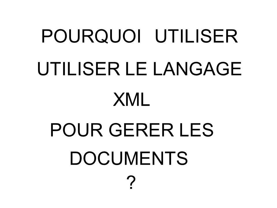 Saffranchir des contraintes liées aux différentes plateformes logicielles et matérielles : Créer un document (Office 2003) Enregistrer le document au format XML Ouvrir le document avec un autre logiciel (Internet Explorer)