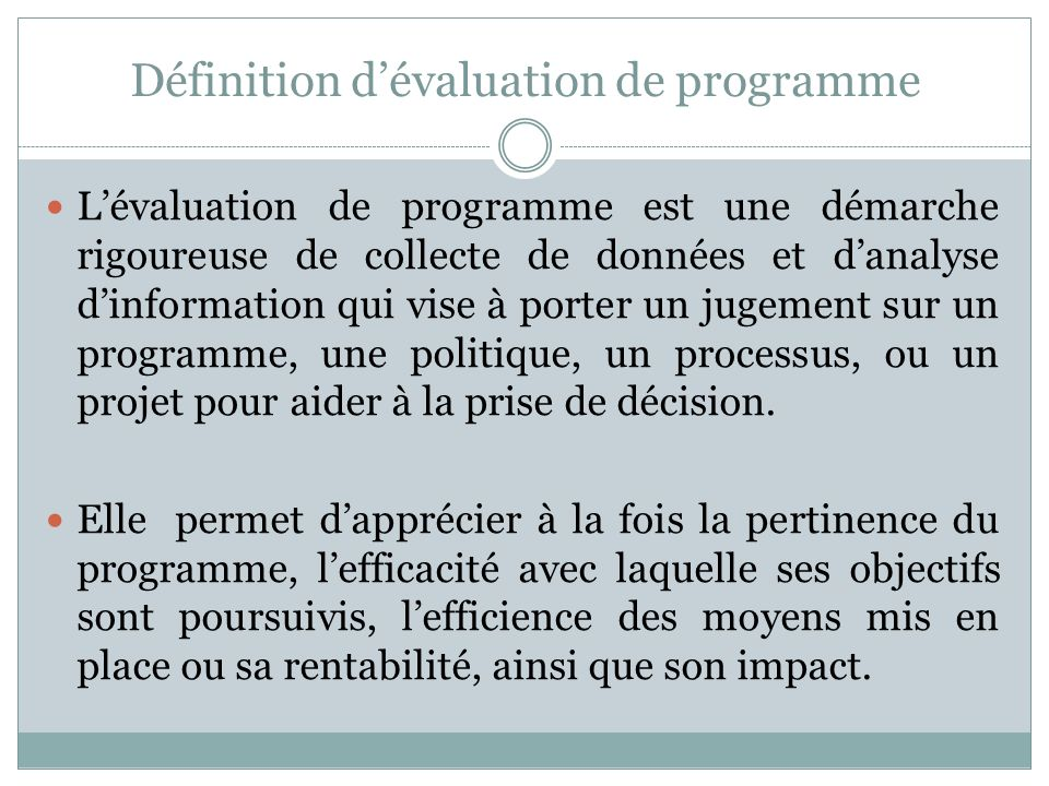 Typologie Le terme évaluation diffère selon les secteurs dintervention : En politiques publiques, lévaluation cest d analyser les résultats d'une inte