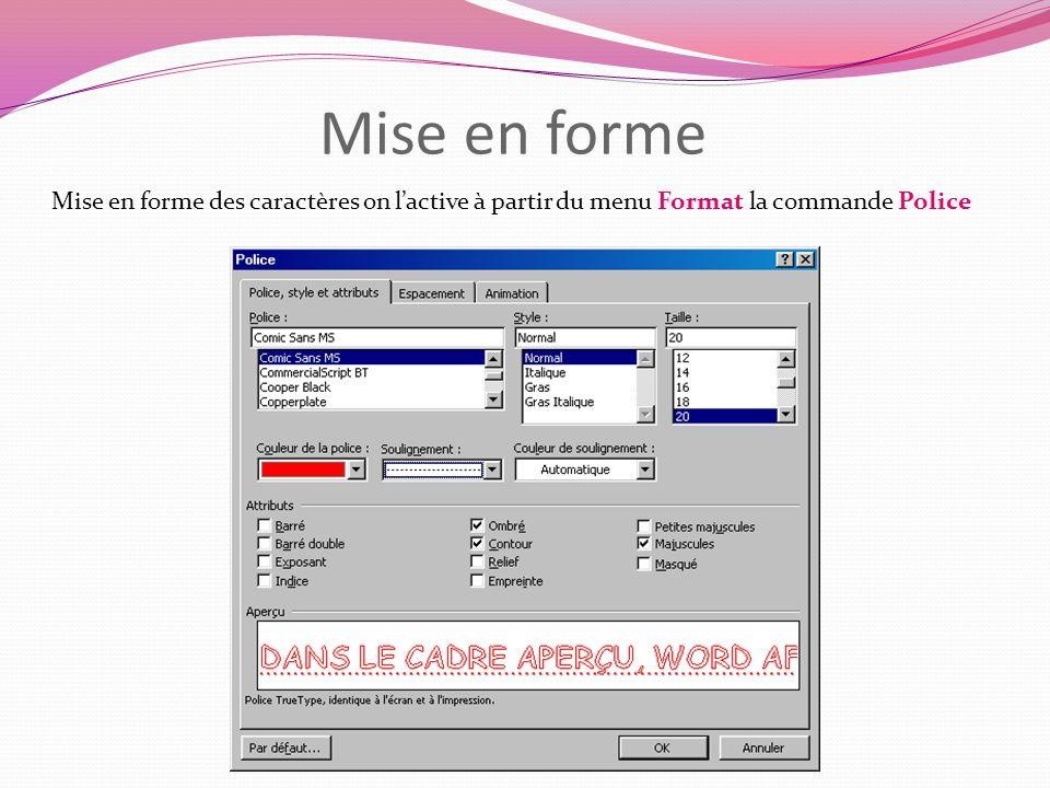 Mise en forme Mise en forme des caractères on lactive à partir du menu Format la commande Police