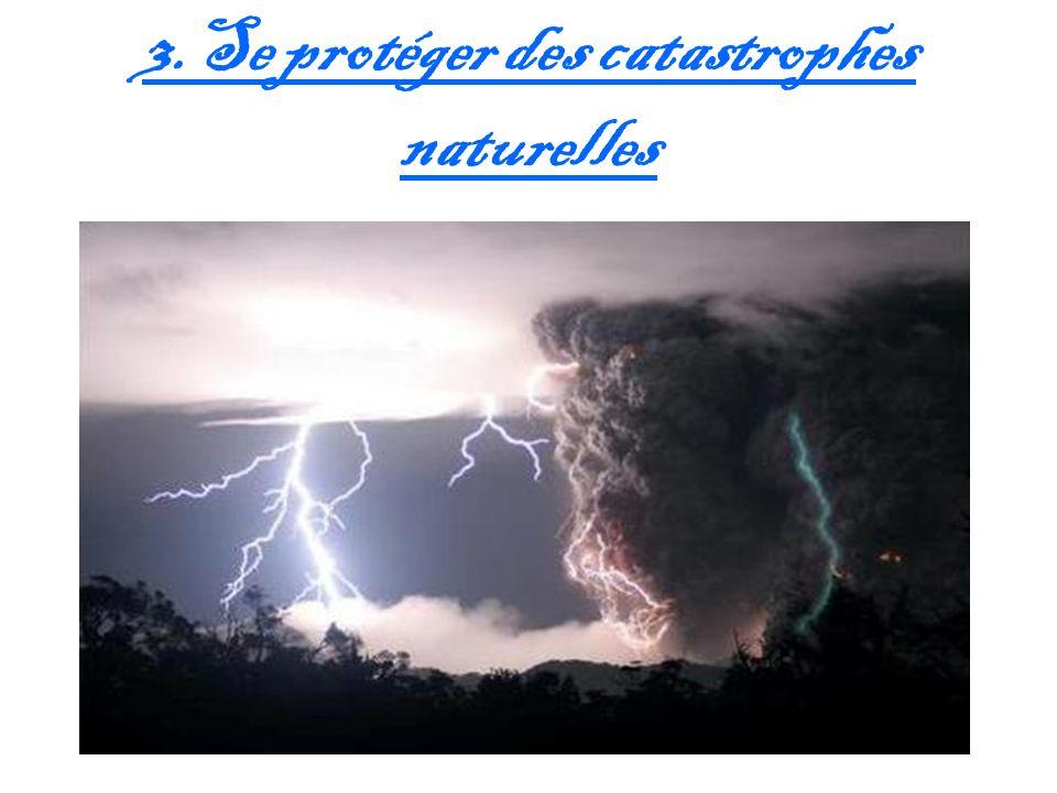 3.Se protéger des catastrophes naturelles