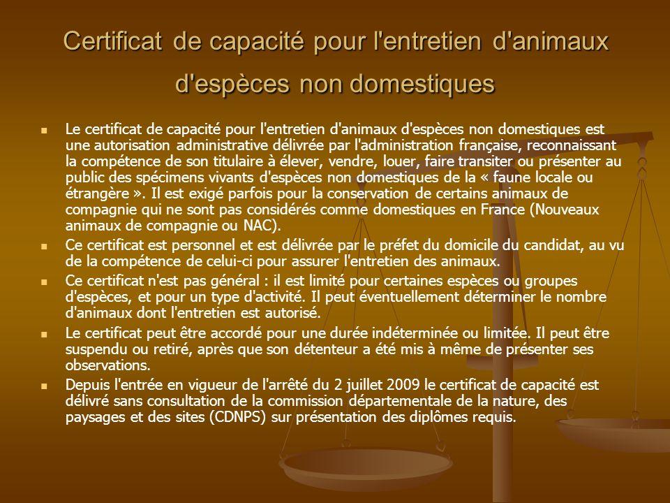 Certificat de capacité pour l'entretien d'animaux d'espèces non domestiques Le certificat de capacité pour l'entretien d'animaux d'espèces non domesti