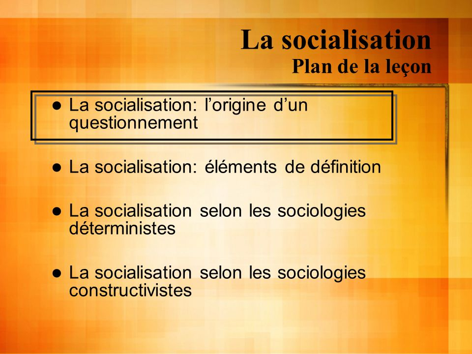 La socialisation A lorigine dun questionnement Sommes-nous déterminés socialement .