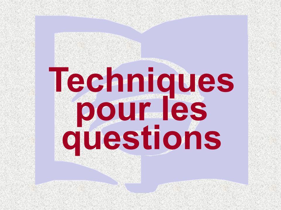 Techniques Techniques pour les questions
