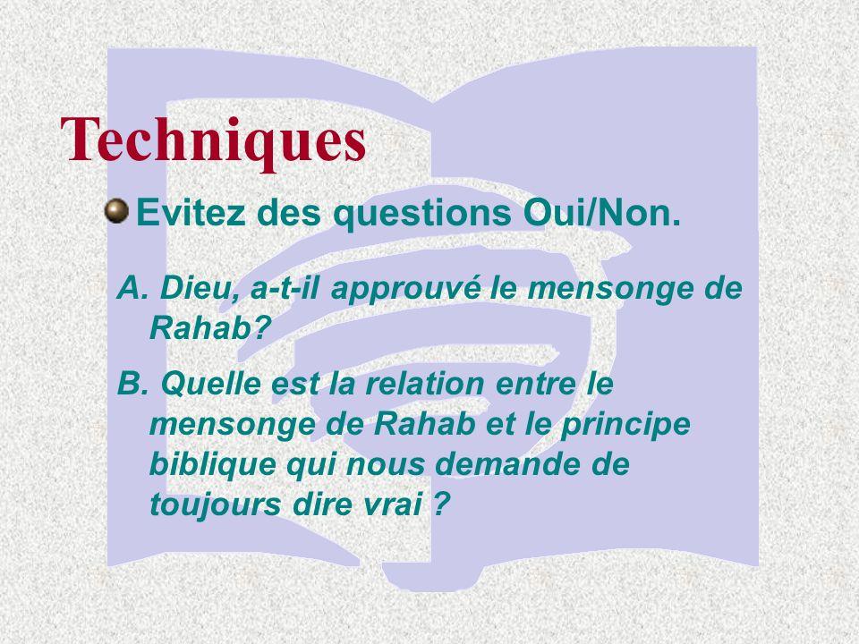 Techniques Utilisez des questions qui aident à clarifier.