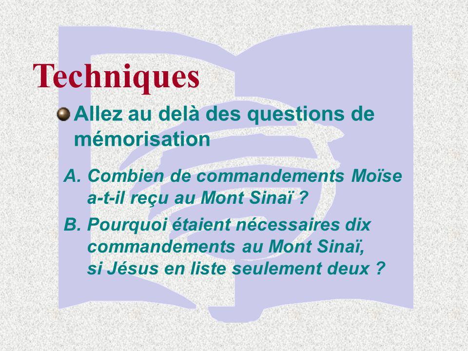 Techniques A. Combien de commandements Moïse a-t-il reçu au Mont Sinaï .
