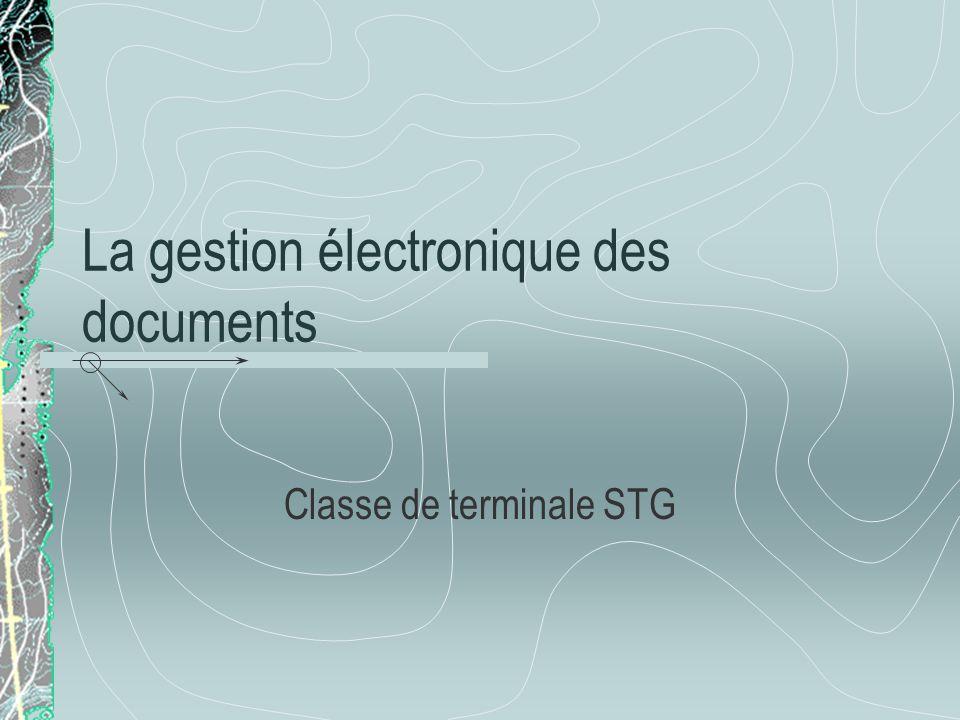 La gestion électronique des documents Classe de terminale STG