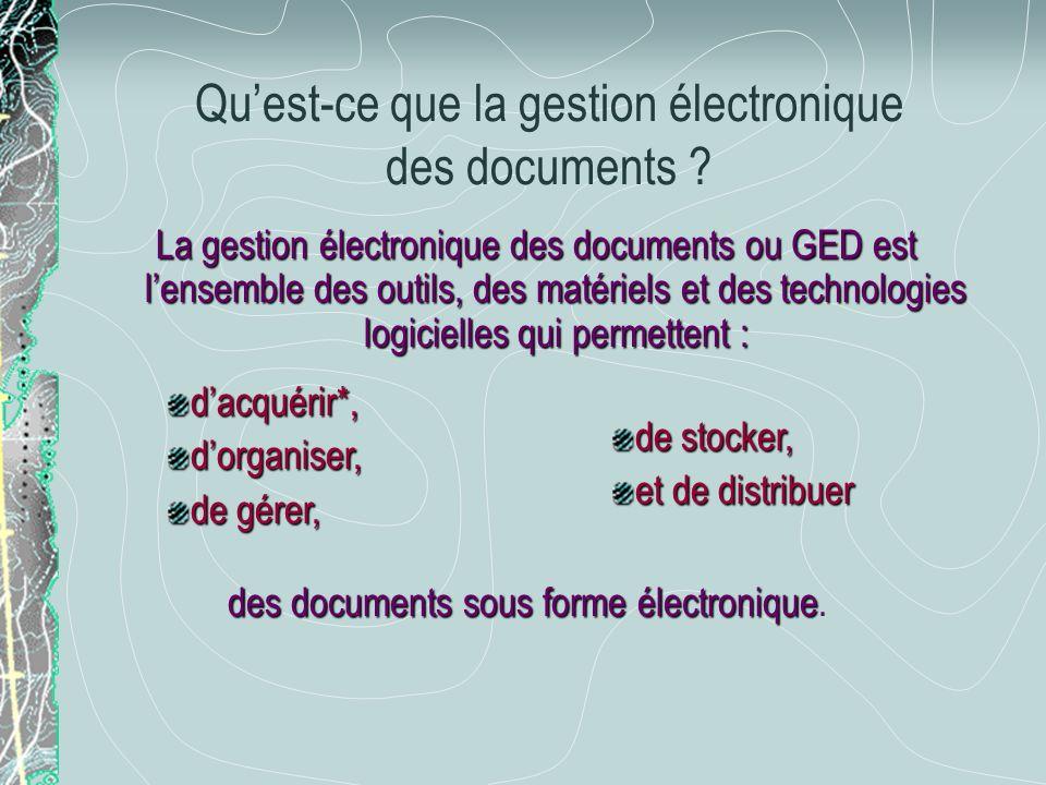 Quest-ce que la gestion électronique des documents ? La gestion électronique des documents ou GED est lensemble des outils, des matériels et des techn