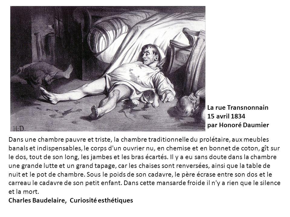 La rue Transnonnain 15 avril 1834 par Honoré Daumier Dans une chambre pauvre et triste, la chambre traditionnelle du prolétaire, aux meubles banals et